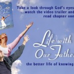 Life With Our Father, the Better Life of Knowing God